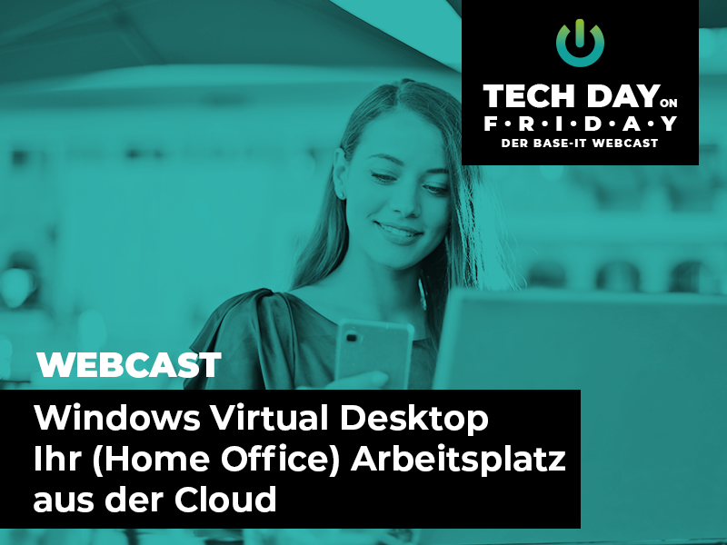 Windows Virtual Desktop Ihr (Home Office) Arbeitsplatz aus der Cloud